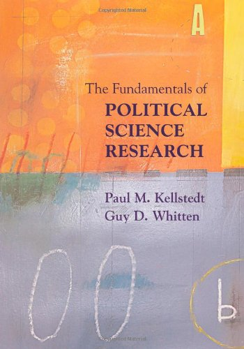 The Fundamentals of Political Science Research: Kellstedt, Paul M.;