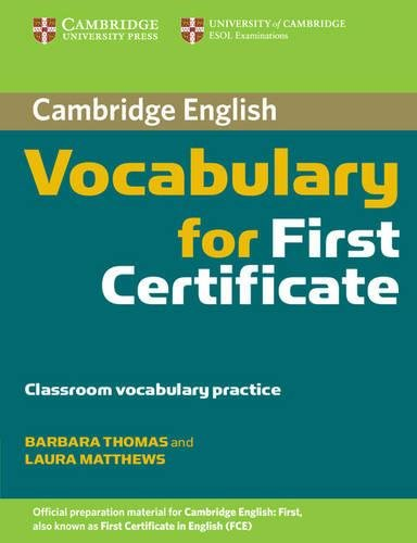 Cambridge Vocabulary for First Certificate Edition without answers (0521698006) by Thomas, Barbara; Matthews, Laura
