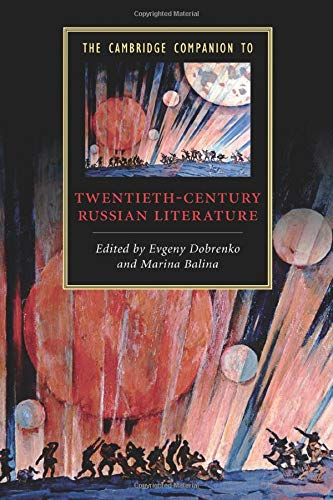 The Cambridge Companion to Twentieth-Century Russian Literature (Cambridge Companions to Literature...
