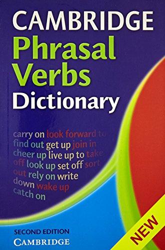 Cambridge Phrasal Verbs Dictionary (Second Edition): Cambridge University Press