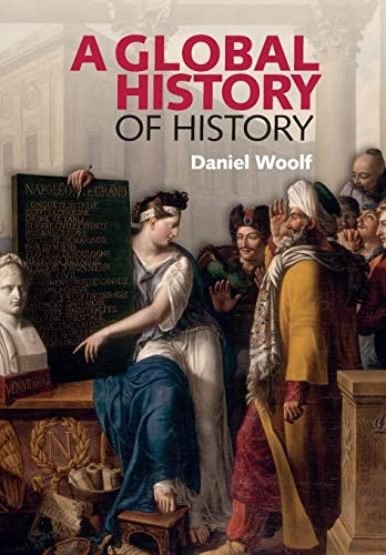 9780521699082: A Global History of History