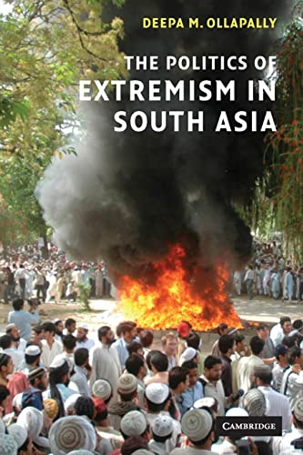 The Politics of Extremism in South Asia: Ollapally, Deepa M.