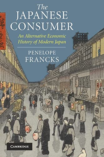 9780521699327: The Japanese Consumer: An Alternative Economic History of Modern Japan