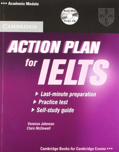 Action Plan for IELTS: A last-minute self-study guide for IELTS (Academic Module): Vanessa Jakeman ...