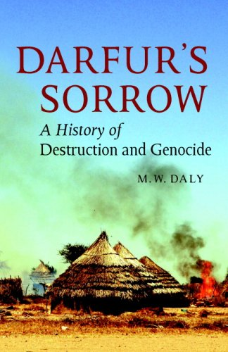 Darfur's sorrow. A history of destruction and genocide