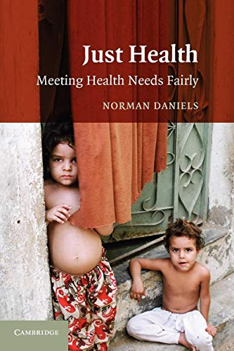 9780521699983: Just Health: Meeting Health Needs Fairly