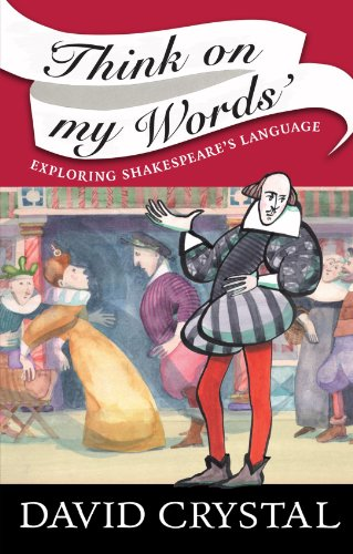 Think On My Words: Exploring Shakespeare's Language (0521700353) by David Crystal