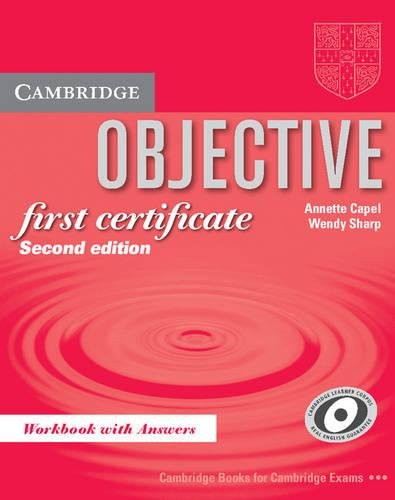 Objective First Certificate Workbook with answers: Sharp, Wendy, Capel,