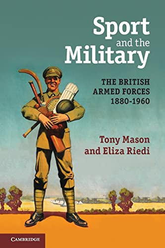 9780521700740: Sport and the Military: The British Armed Forces 1880-1960
