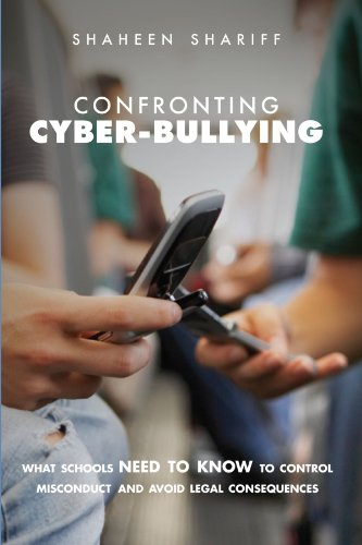 9780521700795: Confronting Cyber-Bullying: What Schools Need to Know to Control Misconduct and Avoid Legal Consequences
