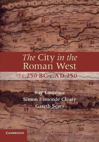 9780521701402: The City in the Roman West, c.250 BC-c.AD 250