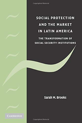 9780521701495: Social Protection and the Market in Latin America: The Transformation of Social Security Institutions