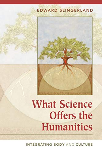 9780521701518: What Science Offers the Humanities: Integrating Body and Culture