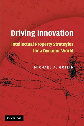 9780521701693: Driving Innovation: Intellectual Property Strategies for a Dynamic World