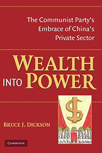 9780521702706: Wealth into Power: The Communist Party's Embrace of China's Private Sector