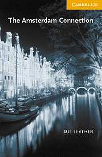 The Amsterdam Connection: Cambridge English Readers Level 4 (Series: Cambridge English Readers): ...