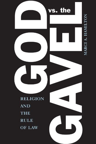 God vs. the gavel : religion and the rule of law.: Hamilton, Marci.