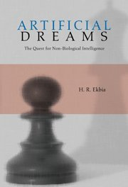9780521703390: Artificial Dreams: The Quest for Non-Biological Intelligence