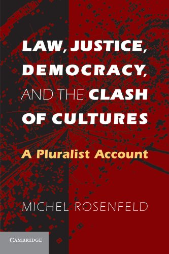 Law, Justice, Democracy, and the Clash of Cultures (Paperback): Michel Rosenfeld