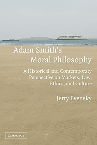 9780521703864: Adam Smith's Moral Philosophy: A Historical and Contemporary Perspective on Markets, Law, Ethics, and Culture (Historical Perspectives on Modern Economics)
