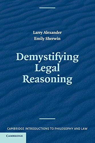9780521703956: Demystifying Legal Reasoning (Cambridge Introductions to Philosophy and Law)