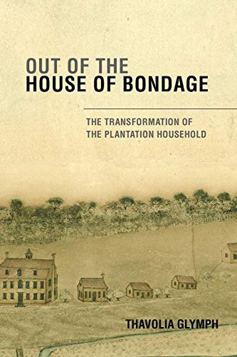 9780521703987: Out of the House of Bondage: The Transformation of the Plantation Household