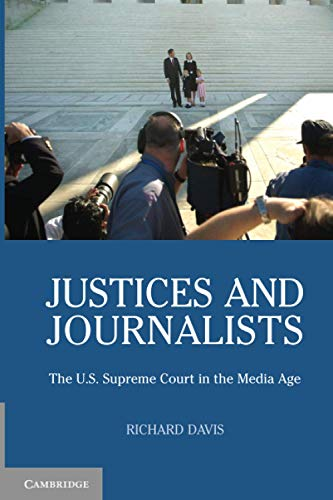Justices and Journalists: The U.S. Supreme Court and the Media (9780521704663) by Richard Davis