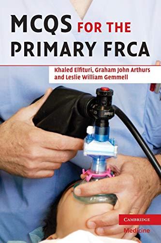 MCQs for the Primary FRCA: Khaled Elfituri; Graham