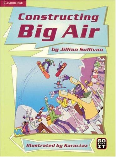 Constructing Big Air Guided Reading Multipack (Go: Jillian Sullivan