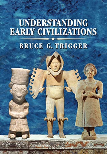 9780521705455: Understanding Early Civilizations Paperback: A Comparative Study