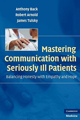 Mastering Communication with Seriously Ill Patients: Balancing: Tulsky, James, Arnold,