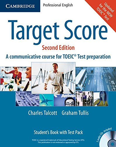 9780521706643: Target Score Student's Book, A Communicative Course for TOEIC® Test Preparation, with 3 Audio CDs, Test booklet and Answer key