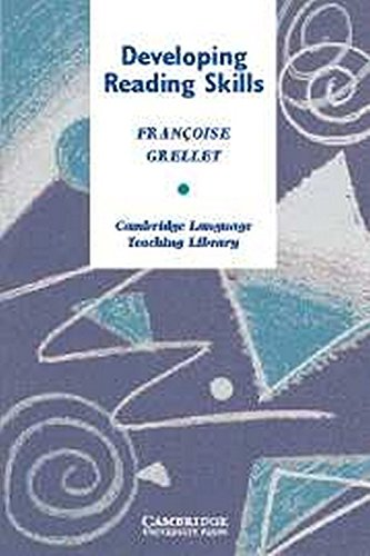 Developing Reading Skills: A Practical Guide to Reading Comprehension Exercises: Frangoise Grellet