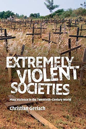 9780521706810: Extremely Violent Societies: Mass Violence in the Twentieth-Century World