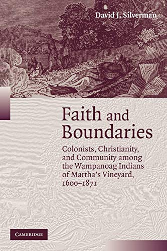 9780521706957: Faith and Boundaries: Colonists, Christianity, and Community among the Wampanoag Indians of Martha's Vineyard, 1600-1871 (Studies in North American Indian History)