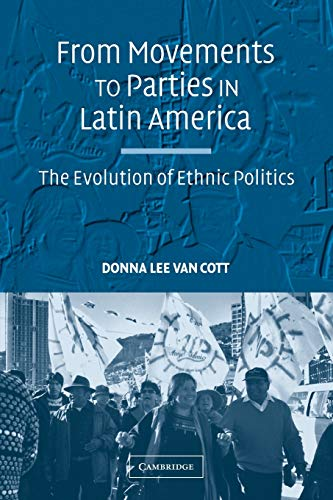 9780521707039: From Movements to Parties in Latin America: The Evolution of Ethnic Politics