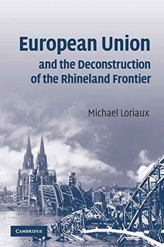 9780521707077: European Union and the Deconstruction of the Rhineland Frontier