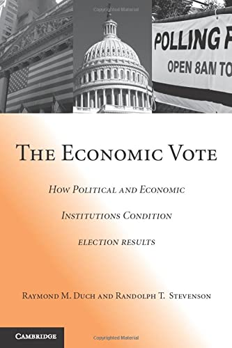 9780521707404: The Economic Vote: How Political and Economic Institutions Condition Election Results (Political Economy of Institutions and Decisions)