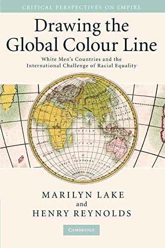 9780521707527: Drawing the Global Colour Line: White Men's Countries and the International Challenge of Racial Equality (Critical Perspectives on Empire)