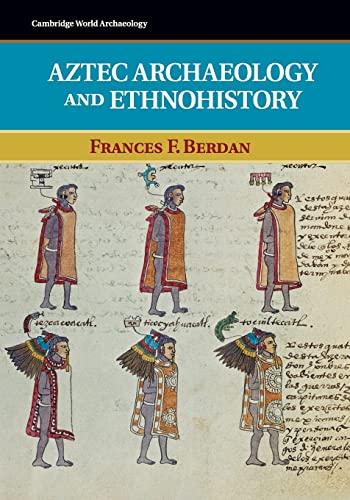 9780521707565: Aztec Archaeology and Ethnohistory (Cambridge World Archaeology)
