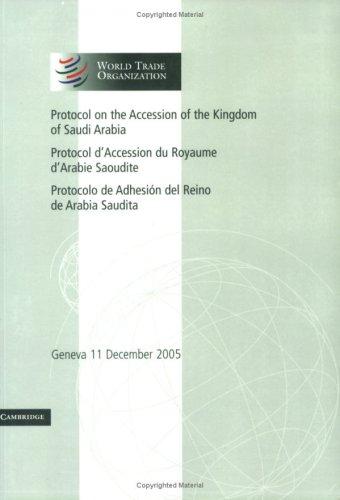 Protocol on the Accession of the Kingdom of Saudi Arabia Volume 3 Geneva 11 December 2005 World ...