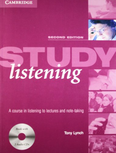 Study Listening: A Course in Listening to Lectures and Note-Taking (Second Edition): Tony Lynch