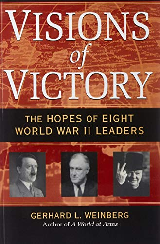 Visions of Victory: The Hopes of Eight World War II Leaders (0521708753) by Gerhard L. Weinberg