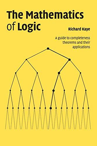 9780521708777: The Mathematics of Logic Paperback: A Guide to Completeness Theorems and Their Applications