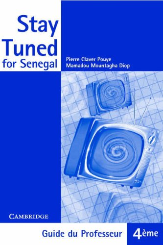 9780521708920: Stay Tuned for Senegal Teacher's Book 4ème