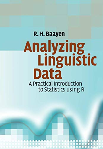 9780521709187: Analyzing Linguistic Data: A Practical Introduction to Statistics using R