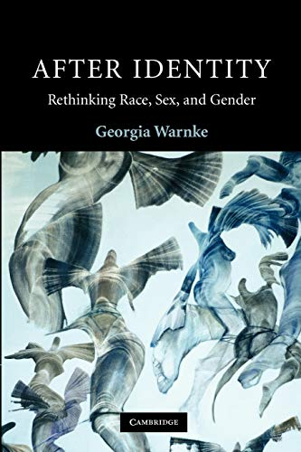 9780521709293: After Identity: Rethinking Race, Sex, and Gender (Contemporary Political Theory)