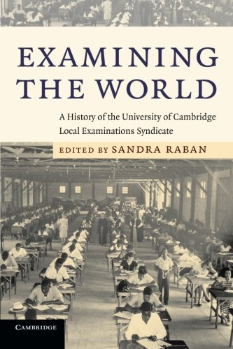 9780521709422: Examining the World: A History of the University of Cambridge Local Examinations Syndicate