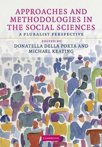 9780521709668: Approaches and Methodologies in the Social Sciences: A Pluralist Perspective