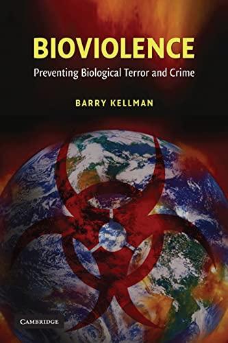 9780521709699: Bioviolence: Preventing Biological Terror and Crime
